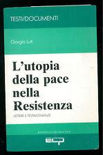 LUTI GIORGIO L'UTOPIA DELLA PACE NELLLA RESISTENZA CULTURA DELLA PACE 1987