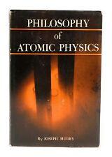 Joseph Mudry / Philosophy of Atomic Physics 1958