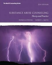 Substance Abuse Counseling : Theory and Practice by Patricia Stevens and...