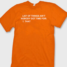 List Of Things Aint Nobody Got Time For T-shirt Funny You Tube Video Tee Shirt