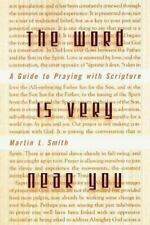 The Word is Very Near You: A Guide to Praying with Scripture, Martin L. Smith, V