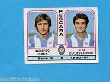 PANINI CALCIATORI 1980/81-Figurina n.454- ROMEI+D'ALESSANDRO - PESCARA -Rec