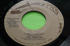 Rare Soul Ballard 45: Tony Troutman ~ I Truly Love You ~ Gram Phon 457118