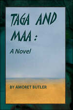NEW Taga and Maa: A Novel by Amoret Butler