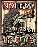 no trespassing Metal Tin Sign Humor Funny Tried Of Hiding Bodies Garage Bar New