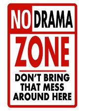 No Drama Zone Sign Durable Aluminum No Rust Full Color Custom Sign No Mess Here