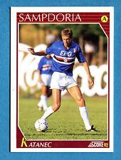 Cards-Figurina/Stickers SCORE 92-n. 228 - KATANEC - SAMPDORIA