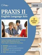 PRAXIS II English Language Arts Content Knowledge (5038) : Study Guide and Pr...