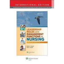 Leadership Roles and Management Functions in Nursing: Theory and Application...