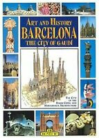Art and History of Barcelona: The City of Gaudi by bonechi , Paperback