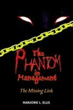 The Phantom in Management by Marjorie L. Ellis (2004, Paperback)