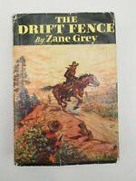 THE DRIFT FENCE by Zane Grey 1933 HC/DJ Grosset & Dunlap Vintage Western Novel