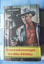 Joe Juhnke Geradewegs in die Hölle Westernroman Roman altes Leihbuch  ca. 1960