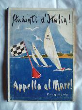 FB Marina militare STUDENTI D'ITALIA Appello al mare 1939 Flotta fascista