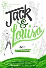 Jack and Louisa Ser.: Jack and Louisa - Act 1 by Kate Wetherhead and Andrew...