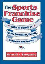 The Sports Franchise Game: Cities in Pursuit of Sports Franchises, Events, Stadi
