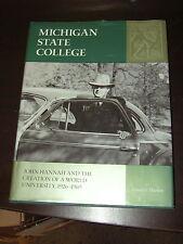 MICHIGAN STATE COLLEGE JOHN HANNAH & THE CREATION OF  WORLD UNIVERSITY 1926 1969