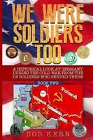 We Were Soldiers Too: A Historical Look at Germany During the Cold War From the