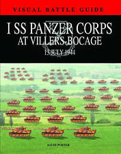 1st SS Panzer Corps at Villers Bocage: 13th July 1944 by David Porter...