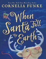 When Santa Fell to Earth by Cornelia Funke (2006, Hardback)