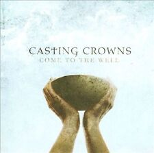 "Casting Crowns-new-""Come to the Well""-Hit title song from the movie ""Courageous"""