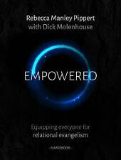 Empowered: Equipping Everyone for Relational Evangelism by Dick Molenhouse,...