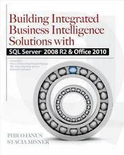 Building Integrated Business Intelligence Solutions with SQL Server 2008 R2 & Of