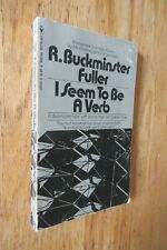 I seem to be a verb Richard BUCKMINSTER FULLER 1970 PB