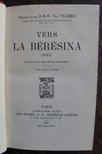 VLIJMEN VAN : VERS LA BERESINA (1812) D'APRES DES DOCUMENTS NOUVEAUX 2 CARTES