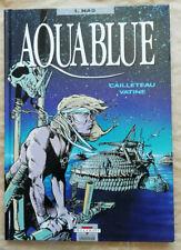 Aquablue T 1 Nao CAILLETEAU & VATINE éd Delcourt rééd