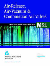 Air-Release, Air/Vacuum & Combination Air Valves (M51): AWWA Manual of Water Su