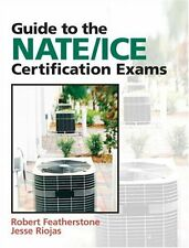 Guide to NATE/ICE Certification Exams (3rd Edition) by Robert Featherstone, (Pap