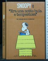 """SNOOPY E """"ERA UNA NOTTE BUIA E TEMPESTOSA"""". Charles Schulz. Milano Libri."""
