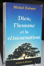 DIEU L´HOMME ET LE REINCARNATION Michel Hubaut