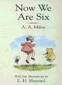 Now We are Six (Winnie-the-Pooh),A. A. Milne, E. H. Shepard- 9780749702083