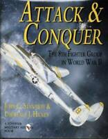 Attack & Conquer: The 8th Fighter Group in World War II (Schiffer Militar - GOOD