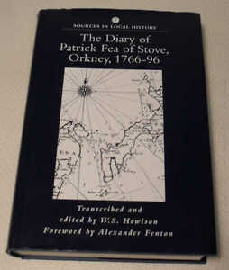 The Diary of Patrick Fea of Stove, Orkney, 1766-96 transcribed by W. S. Hewison