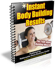 INSTANT  BODY BUILDING RESULTS PDF EBOOK FREE SHIPPING RESALE RIGHTS
