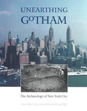 Unearthing Gotham: The Archaeology of New York City Cantwell, Anne-Marie, diZer