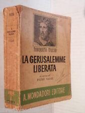 LA GERUSALEMME LIBERATA Torquato Tasso Piero Nardi Mondadori 1943 letteratura di
