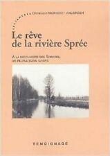 LE REVE DE LA RIVIERE SPREE  A LA DECOUVERT DES SORABES   ANDERSEN  2002
