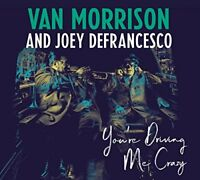 VAN MORRISON AND JOEY DeFRANCESCO - YOURE DRIVING ME CRAZY [CD] Sent Sameday*