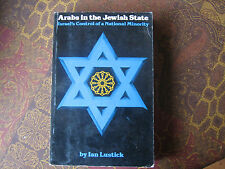 Arabs in the Jewish State: Israel's Control of a National Minority by Ian Lustic