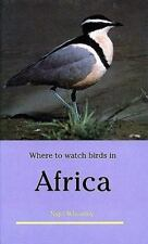Where to Watch Birds in Africa (The Where to Watch Birds Ser.) by Wheatley, Nig