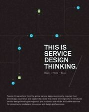 This Is Service Design Thinking : Basics, Tools, Cases, Paperback by Stickdor...