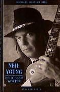 Neil Young. In eigenen Worten von Neil Young (Gebunden)