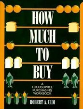 USED (GD) How Much to Buy: A Foodservice Purchasing Workbook by Ulm