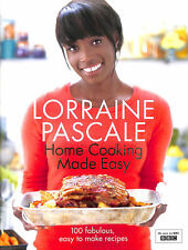 Home Cooking Made Easy by Pascale, Lorraine (2011) by Lorraine Pascale