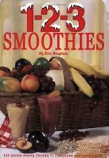1-2-3 Smoothies - Quick Frosty Drinks That Are Delicious AND Nutritious!