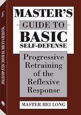 Master's Guide to Basic Self-Defense : Progressive Retraining of the...